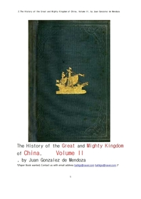 중국의 위대한 절대 왕조 제2권. 2.The History of the Great and Mighty Kingdom of China, Volume II, by