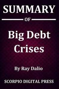 [해외]Summary Of Big Debt Crises By Ray Dalio