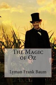The Magic of Oz Lyman Frank Baum