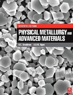 Physical Metallurgy and Advanced Materials, 7/e
