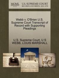 Webb V. O'Brien U.S. Supreme Court Transcript of Record with Supporting Pleadings