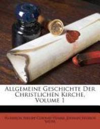 [해외]Allgemeine Geschichte Der Christlichen Kirche, Volume 1 (Paperback)