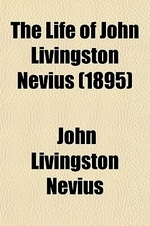 The Life of John Livingston Nevius; For Forty Years a Missionary in China