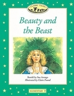 Beauty and the Beast(Classic Tales)(Elementary 3)