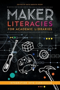 [해외]Maker Literacies for Academic Libraries