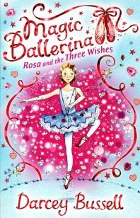 Magic Ballerina. 12 : Rosa And The Three Wishes(CD1장 포함)