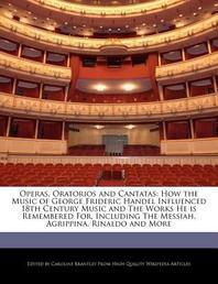 Operas, Oratorios and Cantatas