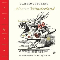 Classic Coloring: Alice in Wonderland (Adult Coloring Book)