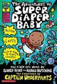 Adventures of Super Diaper Baby : The First Graphic Novel