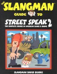Slangman Guide to Street Speak 2