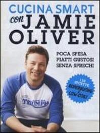 Oliver, J: Cucina smart con Jamie Oliver
