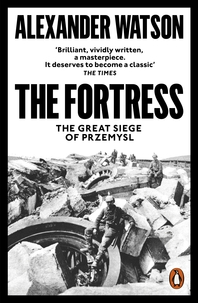 The Fortress: The Great Siege of Przemysl