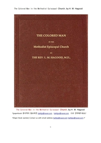메서디스트 감독 교회에서 흑인.The Colored Man in the Methodist Episcopal Church, by H. M. Hagood