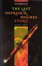 Last Sherlock Holmes Story(Oxford Bookworms Library 3)