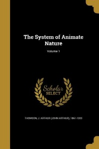 The System of Animate Nature; Volume 1