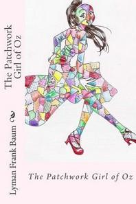 The Patchwork Girl of Oz Lyman Frank Baum