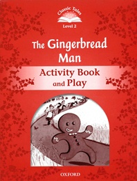 Classic Tales Level 2: The Gingerbread Man (Activity Book and Play)