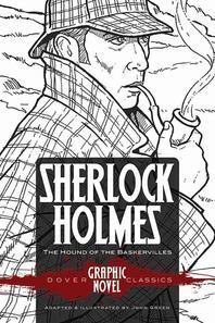 Sherlock Holmes the Hound of the Baskervilles (Dover Graphic Novel Classics)