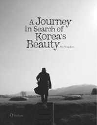 Journey in Search of Koreas Beauty