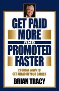 [해외]Get Paid More and Promoted Faster (Hardcover)