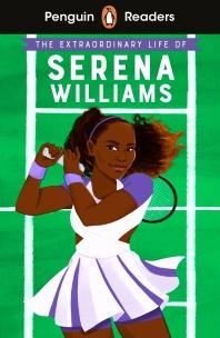[해외]Penguin Readers Level 1: The Extraordinary Life Of Serena Williams (ELT Graded Reader)