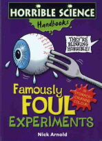 FAMOUSLY FOUL EXPERIMENTS