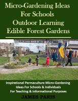 [해외]Micro-Gardening Ideas For Schools, Outdoor Learning & Edible Forest Gardens