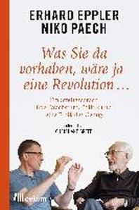 Was Sie da vorhaben, waere ja eine Revolution ...