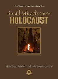 Small Miracles of the Holocaust