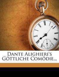 Dante Alighieri's Gottliche Comodie, Dritter Theil. Das Paradies