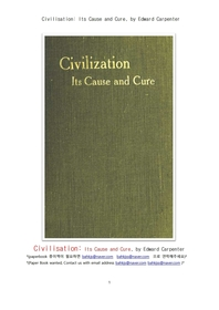 문명화와 그자체의 원인과 해결책.Civilisation: Its Cause and Cure, by Edward Carpenter