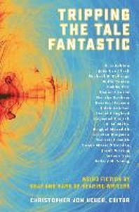 Tripping the Tale Fantastic