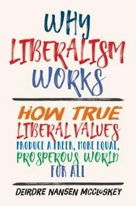 [해외]Why Liberalism Works