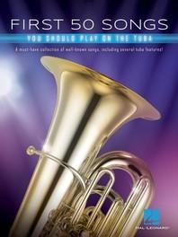 [해외]First 50 Songs You Should Play on Tuba (Paperback)