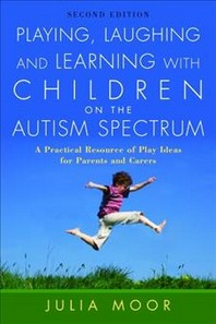 [해외]Playing, Laughing and Learning with Children on the Autism Spectrum (Paperback)