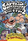 All New Captain Underpants Extra Crunchy Book of Fun 2