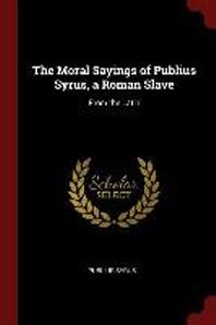 [해외]The Moral Sayings of Publius Syrus, a Roman Slave
