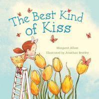 The Best Kind of Kiss. Margaret Allum and Jonathan Bentley