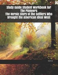 [해외]Study Guide Student Workbook for The Pioneers The Heroic Story of the Settlers Who Brought the American Ideal West (Paperback)