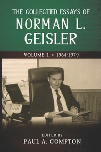 The Collected Essays of Norman L. Geisler