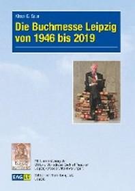Die Buchmesse Leipzig von 1946 bis 2019