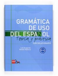 Gramaticas de uso del Espanol - Teoria y practica + con soluciones - Leve (B1-B2)