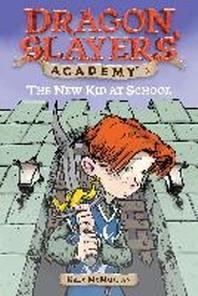 Dragon Slayers Academy #1 : New Kid at School