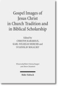 Gospel Images of Jesus Christ in Church Tradition and in Biblical Scholarship