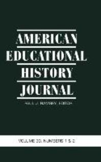 American Educational History Journal Volume 39, Numbers 1&2 (Hc)