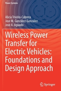 [해외]Wireless Power Transfer for Electric Vehicles: Foundations and Design Approach