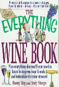 Everything Wine Book : Plus Everything Else You'll Ever Need to Know to Impress Your Friends and Int