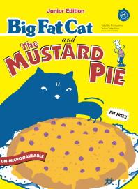 Big Fat Cat and the Mustard Pie(빅팻캣과 머스터드 파이)(Junior Edition(주니어 에디션) 1)