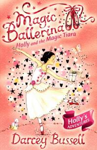 Magic Ballerina. 15 : Holly And The Magic Tiara(CD1장 포함)