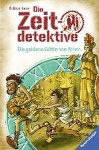 Die Zeitdetektive, Band 40: Die goldene Goettin von Athen